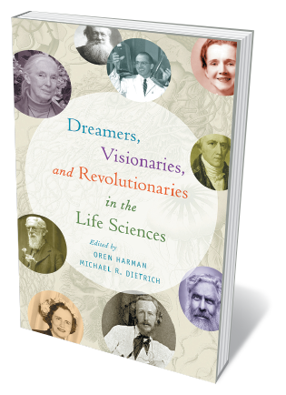 Book jacket 'Dreamers, Visionaries and Revolutionaries in the Life Sciences'