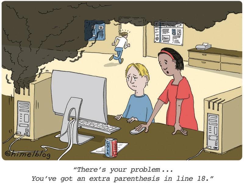 """Çizgi film: Siyah duman yayan bilgisayar.  Altyazı: """"İşte senin sorunun... 18. satırda fazladan bir parantez var."""""""
